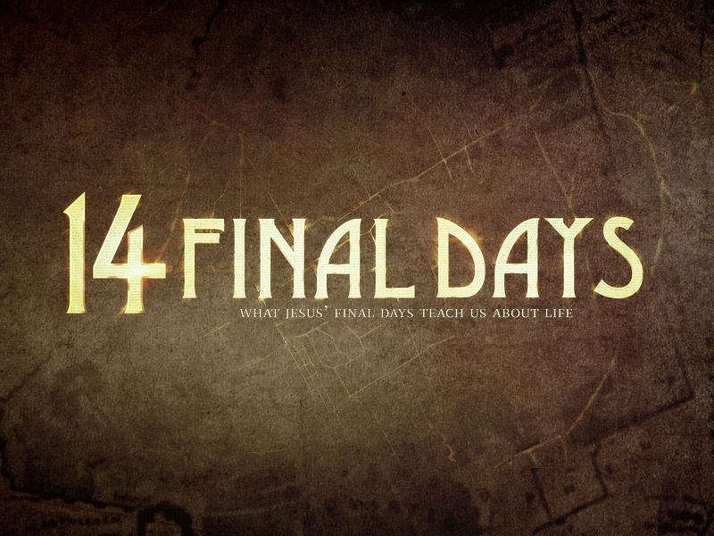 14 Final Days