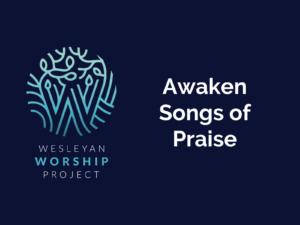 Awaken Songs of Praise
