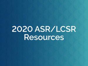 2020 ASR/LCSR Resources