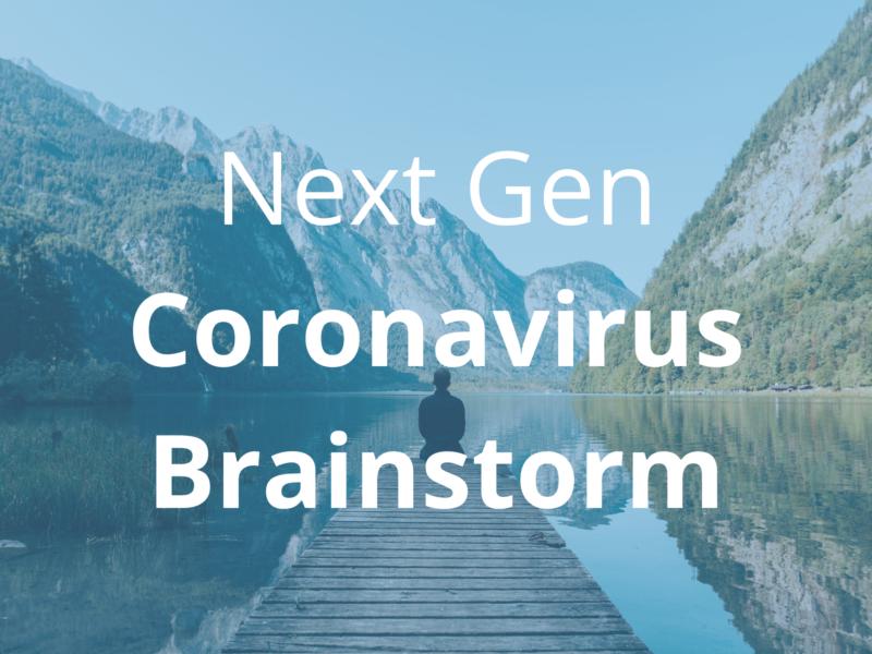 NextGen Coronavirus Brainstorm