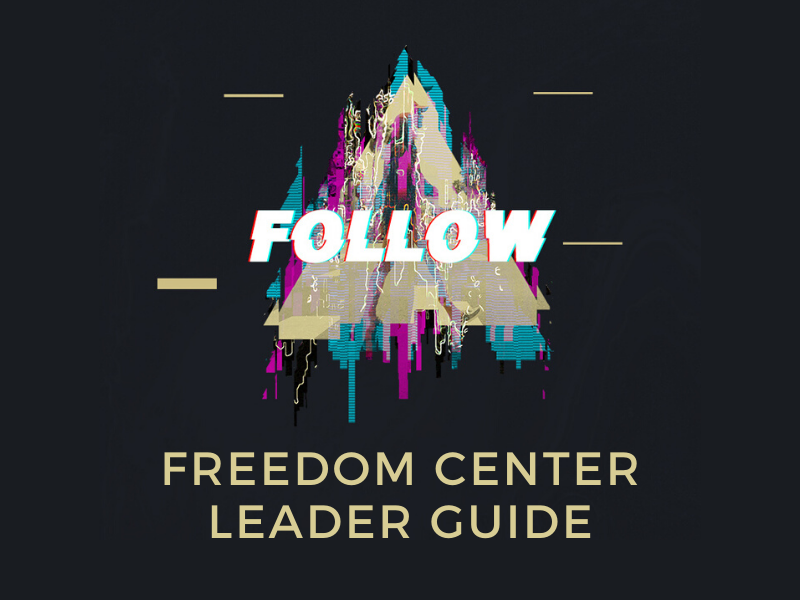FOLLOW 2019 – Freedom Center Leader Guide