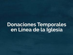 Donaciones Temporales en Línea de la Iglesia
