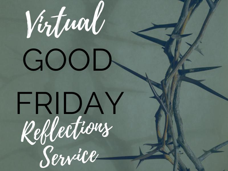 Virtual Good Friday Reflections Service