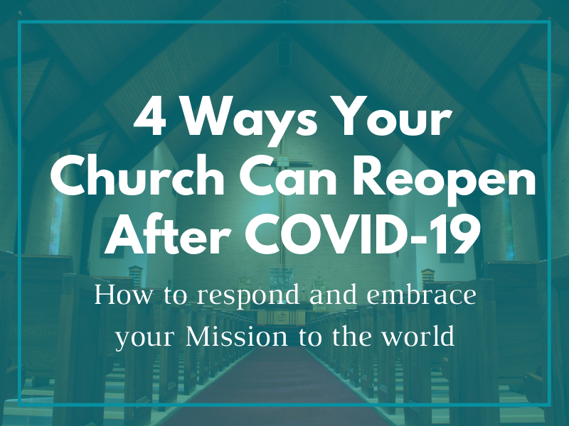 4-Ways Your Church Can Reopen After COVID-19