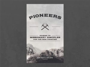 Pioneers – raising up missionary disciples for the new frontier