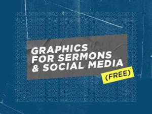 Graphics for sermons & social media (FREE)