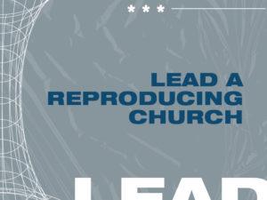 Lead a Reproducing Church