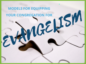 Models for Equipping a Congregation for Evangelism