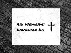 ASH WEDNESDAY HOUSEHOLD KIT