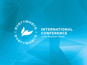 Everywhere to Everywhere: International Conference of The Wesleyan Church