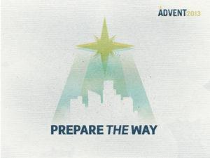 Prepare the Way (Advent 2013)