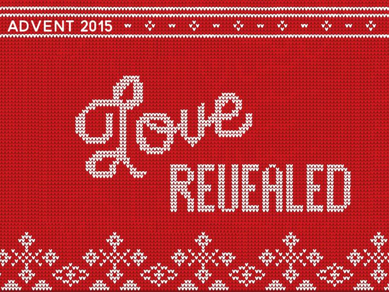 Love Revealed (Advent 2015)
