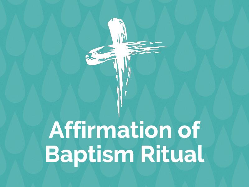 Affirmation of Baptism Ritual