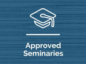 Approved Seminaries