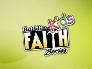 Building Faith Kids Series