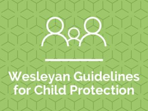 Wesleyan Guidelines for Child Protection