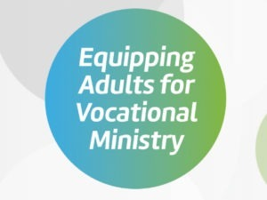 Equipping Adults for Vocational Ministry