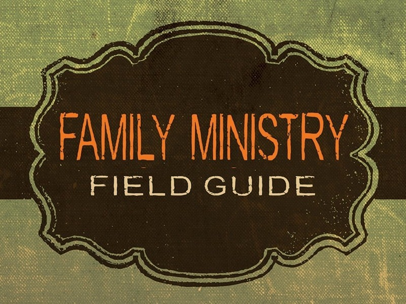 Family Ministry Field Guide – Shepherding Resources