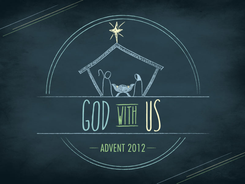 God With Us (Advent 2012)