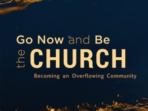 Go Now and Be the Church – Shepherding Resource