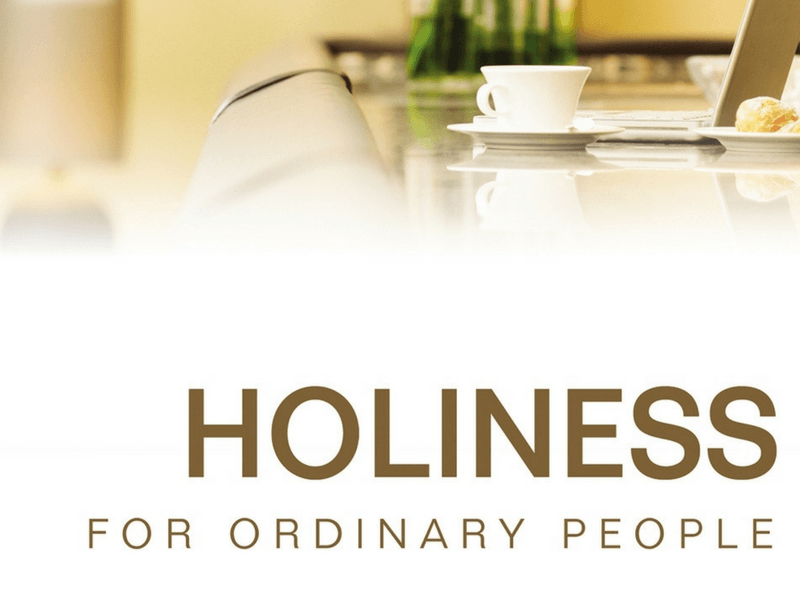 Holiness for Ordinary People – Shepherding Resource