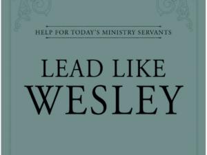 Lead Like Wesley – Shepherding Resource