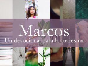 Marcos – un devocional para la Cuaresma