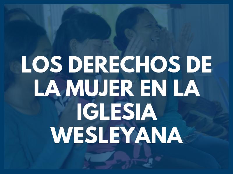 Los Derechos de La Mujer en la Iglesia Wesleyana