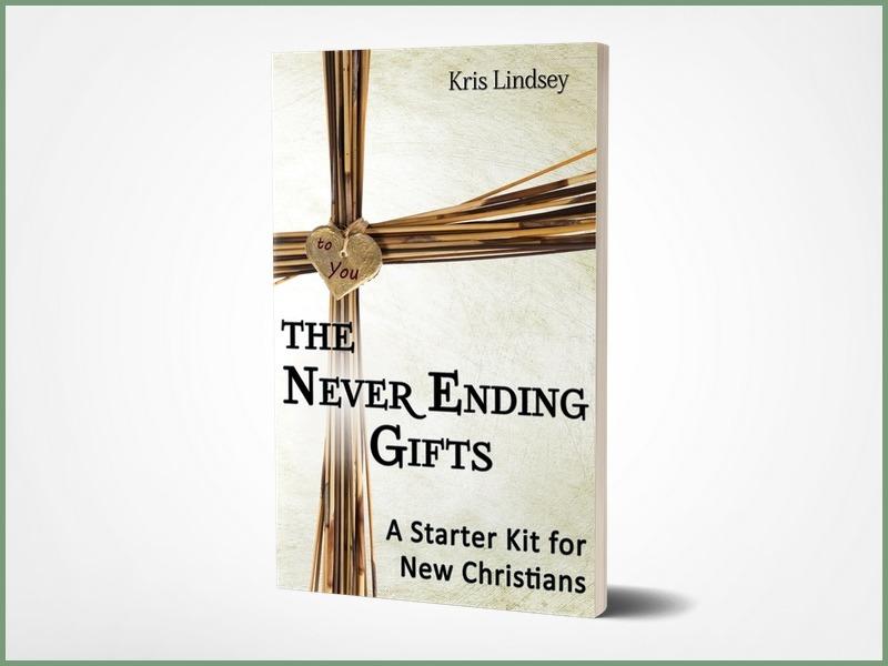 The Never Ending Gifts: A Starter Kit for New Christians