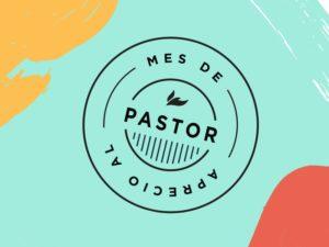 Mes de Aprecio al Pastor