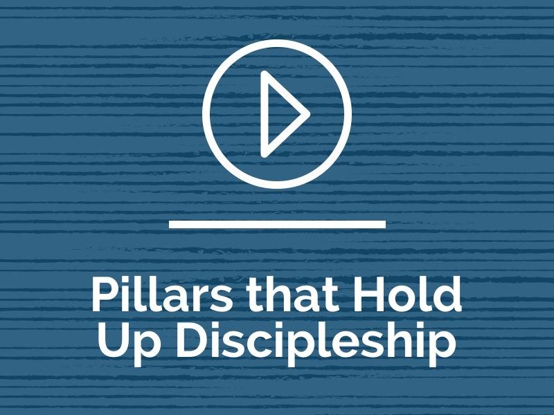 Pillars that Hold Up Discipleship – CMAD Webinar