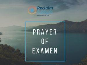Reclaim Sabbath: Prayer of Examen