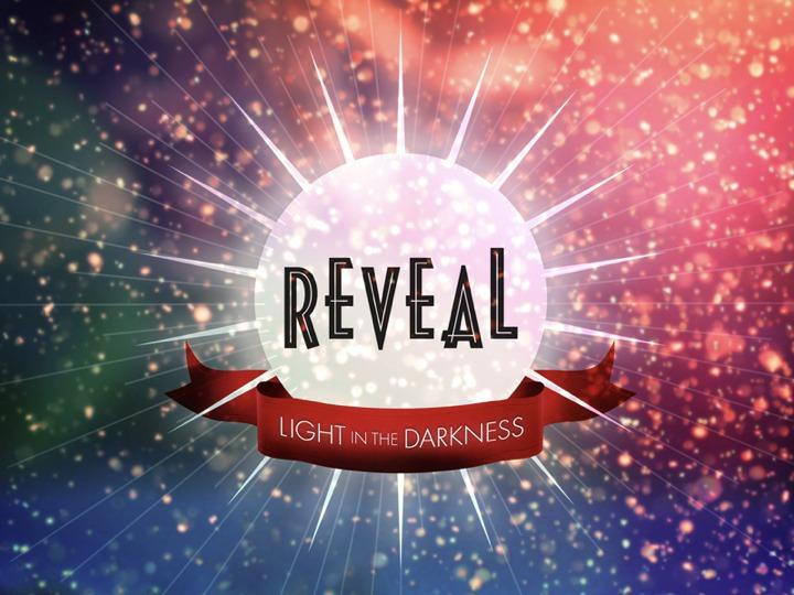 Reveal (Advent 2011)