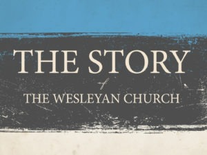 The Story of The Wesleyan Church: 50th Anniversary Edition – Shepherding Resources
