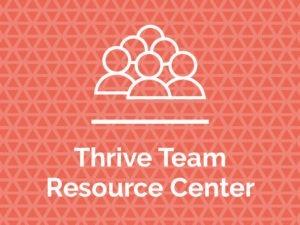 Thrive Team Resource Center