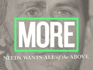 MORE | Needs, Wants, All of the Above