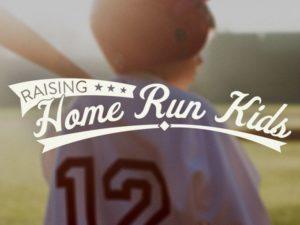 Raising Home Run Kids